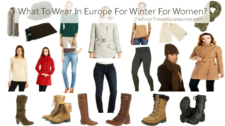 What To Wear In Europe Winter For Women - Travel Clothes for Europe
