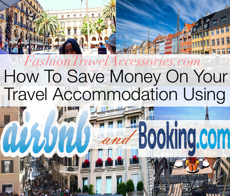 How To Save Money On Hotels With Your Travel Accommodation Using Airbnb and Booking.com