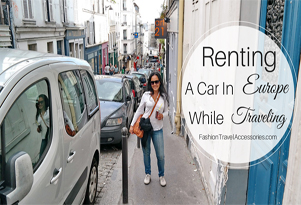 Tips for Renting a Car in Europe while Traveling: Advantages & Disadvantages