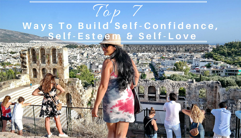 Athen_Greece_What_To_Wear_In_Athens_Greece_How_To_7_Ways_To_Build_Self_Confidence_Self_Esteem_Self_Love