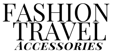 Fashion Travel Accessories - Travel Fashion Best Free Guide and Tips
