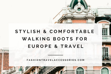 Stylish & Comfortable Walking Boots For Europe, Travel & Walking All Day